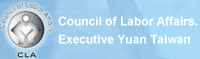 Council of Labor Affairs.Executive Yuan Taiwan R.O.C