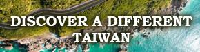 DISCOVER A DIFFERENT TAIWAN